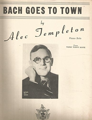 Bach Goes to Town by Alec Templeton for Piano Solo from Topsy Turvy Suite