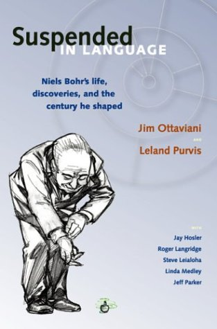 Suspended In Language : Niels Bohr's Life, Discoveries, And The Century He Shaped by Brand: G.T. Labs