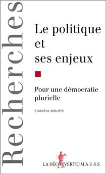 Le Politique et ses enjeux par Mouffe