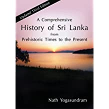 A Comprehensive History of Sri Lanka: From Prehistoric Times to the Present