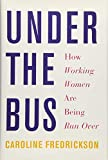 Image of Under the Bus: How Working Women Are Being Run Over