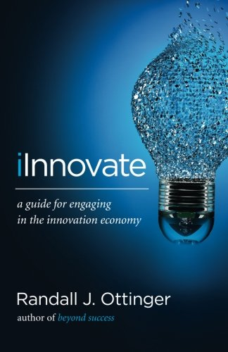 iInnovate: A guide for engaging in the innovation economy