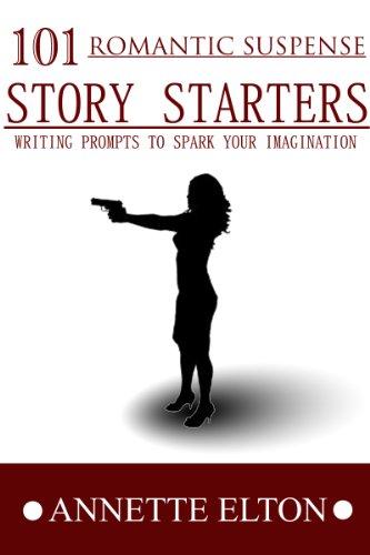 101 Romantic Suspense Story Starters (101 Romance Story Starters)