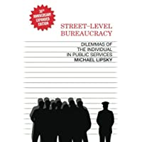 Street-Level Bureaucracy, 30th Anniversary Edition: Dilemmas of the Individual in Public Service