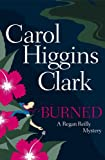 Burned, Carol Higgins Clark, 0743242750