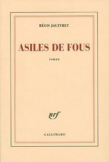 Asiles de fous, Jauffret, Régis