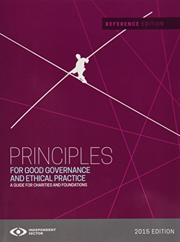 Principles for Good Governance and Ethical Practice: A Guide for Charities and Foundations (Reference Edition)