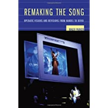 Remaking the Song: Operatic Visions and Revisions from Handel to Berio