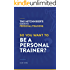 The HitchHiker's Guide To Personal Training: So You Want To Be A Personal Trainer?