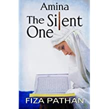 Amina: The Silent One by Fiza Pathan (2015-08-02)
