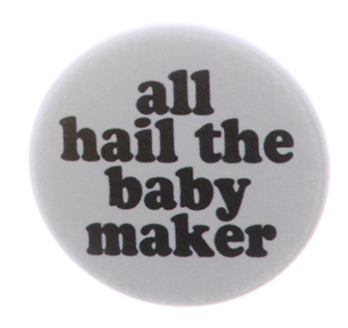 all hail the baby maker 1.25