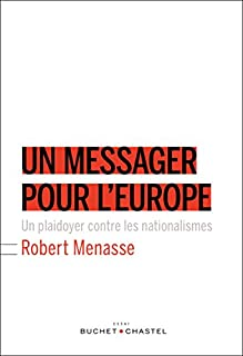 Un messager pour l'Europe : plaidoyer contre les nationalismes, Menasse, Robert