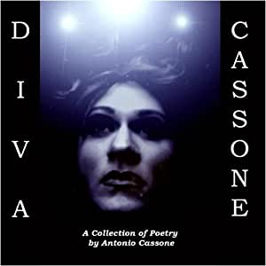 Diva/Cassone: A Collection of Poetry by Antonio Cassone