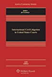 International Civil Litigation in United States Courts, Fifth Edition (Aspen Casebook)