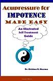 Acupressure for Impotence Made Easy, Krishna Sharma, 1481936964