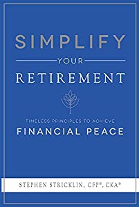 Simplify Your Retirement: Timeless Principles To Achieve Financial Peace from Advantage Media Group