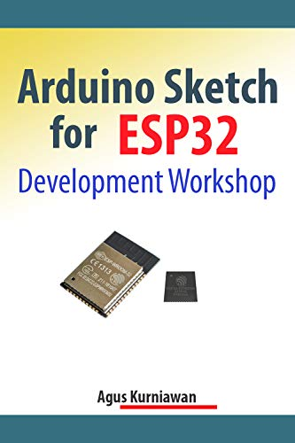Amazon com: Arduino Sketch for ESP32 Development Workshop