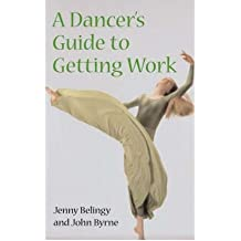 [(A Dancer's Guide to Getting Work)] [Author: Jenny Belingy] published on (June, 2005)