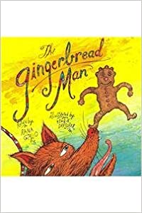 Harcourt School Publishers Signatures: Rdr: The Gingerbman K the Gingerbread Man
