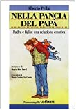 Nella pancia del papà : padre e figlio: una relazione emotiva