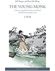 The Young Monk: A Story in Simplified Chinese and Pinyin, 600 Word Vocabulary Level