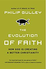 The Evolution of Faith: How God Is Creating a Better Christianity Paperback
