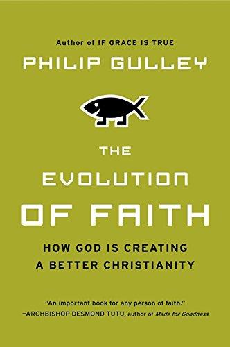 The Evolution of Faith: How God Is Creating a Better Christianity PDF ePub fb2 ebook