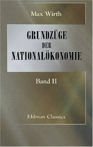 Grundzüge der Nationalökonomie: Band II (German Edition) by Adamant Media Corporation