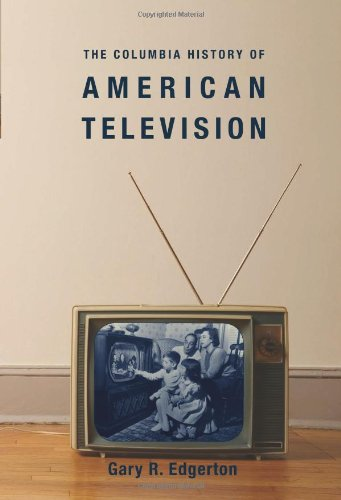 the-columbia-history-of-american-television-columbia-histories-of-modern-american-life