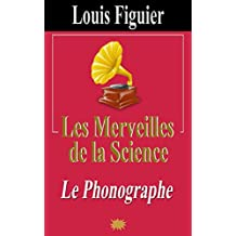 Les Merveilles de la science/Phonographe (French Edition)