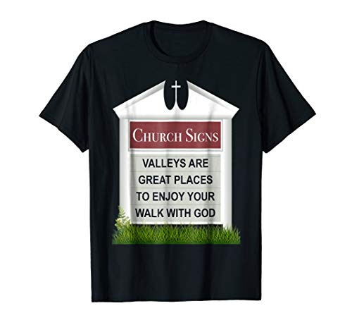 Church Sign T-Shirts, Valleys, Christian Walk with God by Christian Faith-based T-Shirts by King Novelties