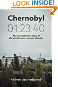 #9: Chernobyl 01:23:40: The Incredible True Story of the World's Worst Nuclear Disaster