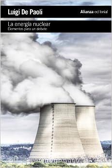 La Energía Nuclear: Elementos Para Un Debate por Luigi De Paoli epub