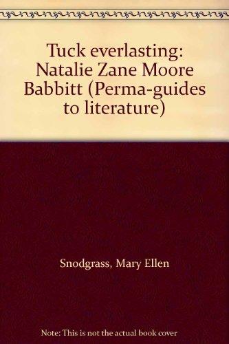 Tuck everlasting: Natalie Zane Moore Babbitt (Perma-guides to literature)