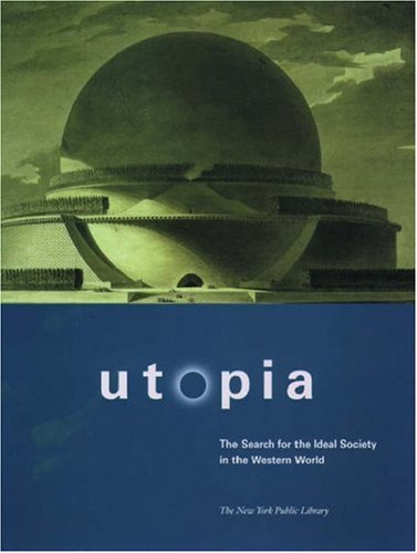 Utopia  The Search For The Ideal Society In The Western World
