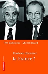 Peut-on réformer la France ? par Bolkestein
