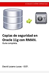 Copias de seguridad en Oracle 11g con RMAN. (Manuales vitales nº 3) (Spanish Edition) Kindle Edition