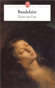 Ecrits sur l'art (I) (1845-1855) par Baudelaire