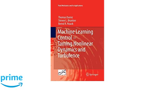 Machine Learning Control - Taming Nonlinear Dynamics and