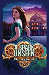 [ A Spark Unseen Cameron, Sharon ( Author ) ] { Hardcover } 2013