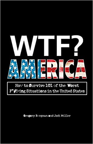 Book WTF? America: How to Survive 101 of the Worst F*!-ing Situations in the United States