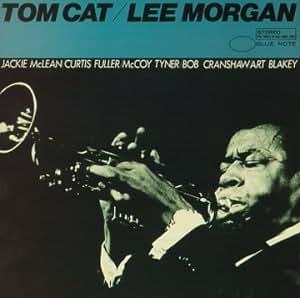 Lee Morgan Tom Cat Amazon Com Music