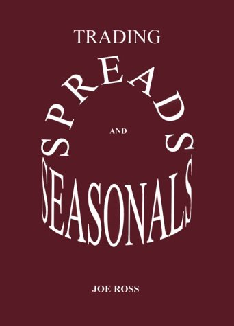 Trading Spreads and Seasonals by Ross Trading, Inc.