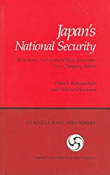 Japan's National Security: Structures, Norms and Policy Responses in a Changing World (Cornell East Asia Series)
