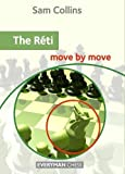 The Réti Move By Move - Sam Collins