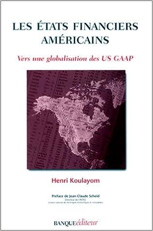 Livres Les Etats financiers américains. Vers une globalisation des US GAAP pdf, epub