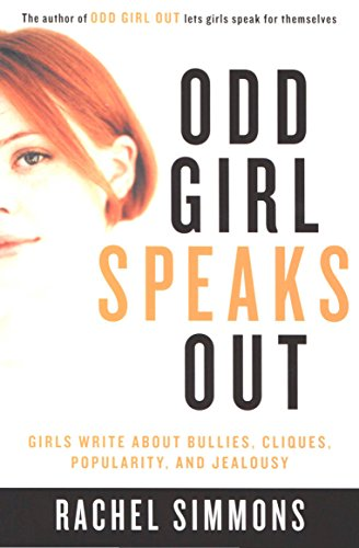 Odd Girl Speaks Out: Girls Write about Bullies, Cliques, Popularity, and Jealousy