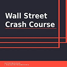 Wall Street Crash Course Audiobook by IntroBooks Narrated by Andrea Giordani