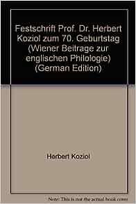 Festschrift prof dr herbert koziol zum 70 geburtstag wiener beitrage zur englischen - Dr koziol ...