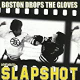 Boston Drops the Gloves: a Tribute to Slapshot by Slapshot (2004-04-25)